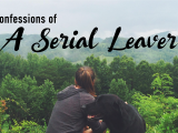 Confessions of a Serial Leaver